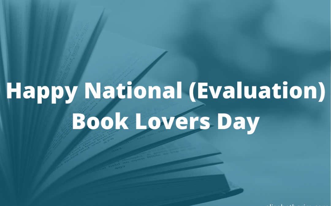 Image of a book with the blog title: Happy National (Evaluation) Book Lovers Day