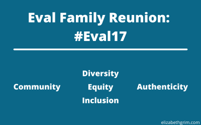 Evaluation Family Reunion: Why I Attended #Eval17