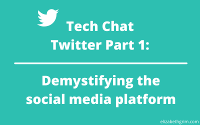 Tech Chat – Twitter Part 1: Demystifying the social media platform