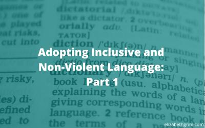 Adopting Inclusive and Non-Violent Language: Part 1