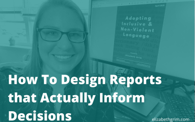 How To Design Reports that Actually Inform Decisions