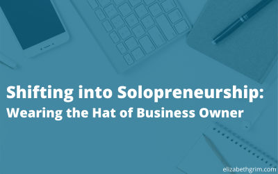 Shifting into Solopreneurship: Wearing the Hat of Business Owner